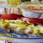 The BECT (Bacon, Egg, Cheese and Tomato) Breakfast Sandwich