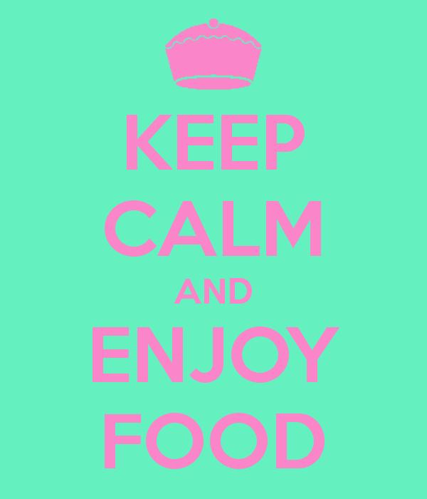 keep-calm-and-enjoy-food-6
