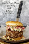 Tomato Basil Cheese Stuffed Burger With Jalapeno BLT Slaw