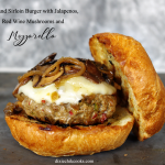 Lamb and Sirloin Burger with Jalapenos, Red Wine Mushrooms and Mozzarella