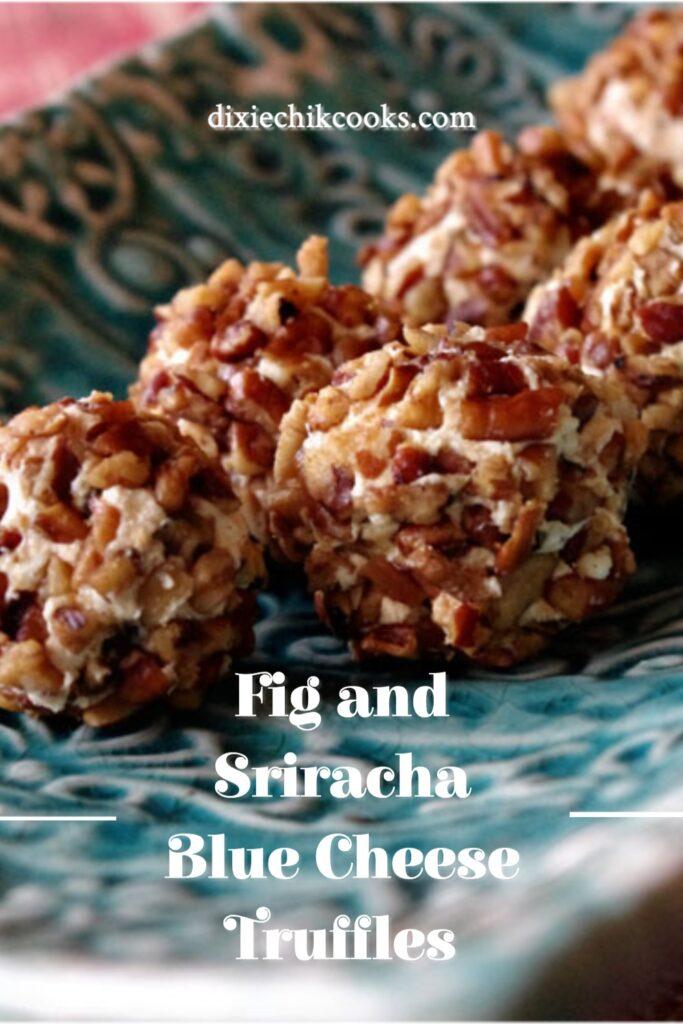 Fig and Sriracha Blue Cheese Truffles